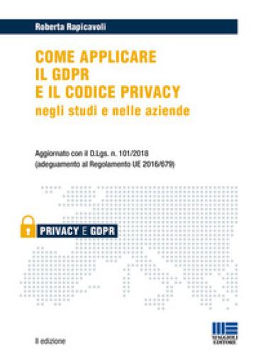 Come applicare il GDPR e il codice privacy negli studi e nelle aziende - Roberta Rapicavoli   Thecosgala.com