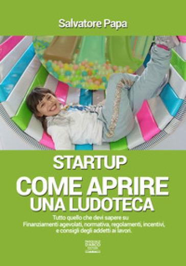 Come aprire una ludoteca. Start-up - Salvatore Papa | Thecosgala.com