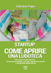 Come aprire una ludoteca. Start-up