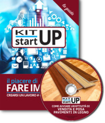 Come avviare un'attività di vendita e posa in opera pavimenti in legno. Con aggiornamento 2018. Con CD-ROM -  pdf epub