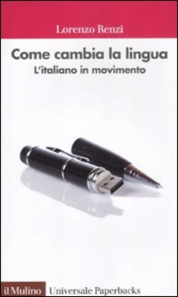 Come cambia la lingua. L'italiano in movimento