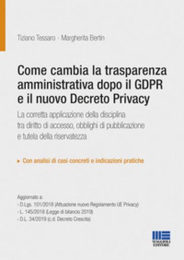 Come cambia la trasparenza amministrativa dopo il GPDR e il nuovo Decreto privacy - Margherita Bertin |