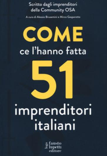 Come ce l'hanno fatta 51 imprenditori italiani - Alessio Brusemini pdf epub