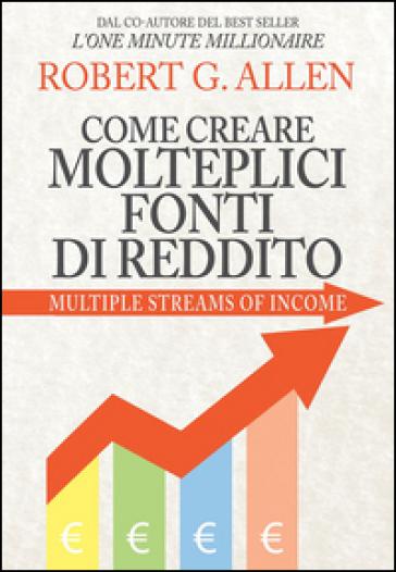 Come creare molteplici fonti di reddito - Robert G. Allen pdf epub