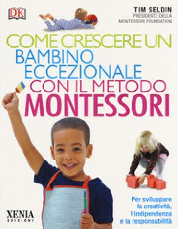 Come crescere un bambino eccezionale con il metodo Montessori