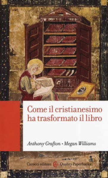Come il cristianesimo ha trasformato il libro - Anthony Grafton   Ericsfund.org