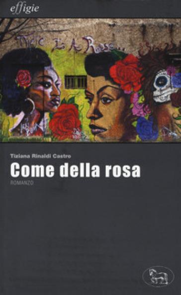 Come della rosa - Tiziana Rinaldi Castro | Kritjur.org
