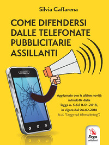 Come difendersi dalle telefonate pubblicitarie assillanti - Silvia Caffarena |