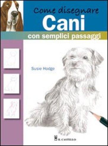 Come disegnare cani con semplici passaggi - Susie Hodge | Rochesterscifianimecon.com