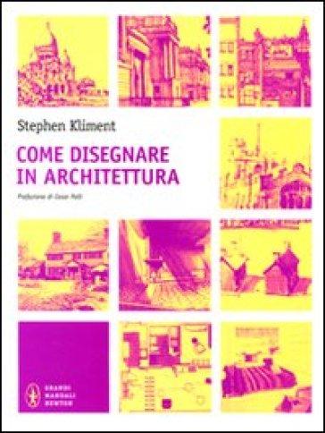 Come disegnare in architettura - F. Ossola | Rochesterscifianimecon.com