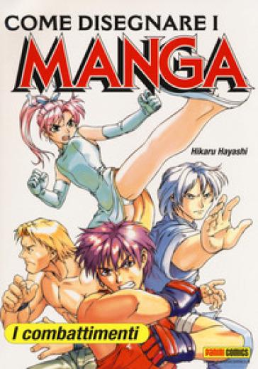 Come disegnare i manga. Ediz. illustrata. 3: I combattimenti - Hikaru Hayashi | Thecosgala.com