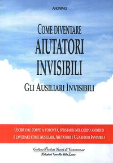 Come diventare aiutatori invisibili