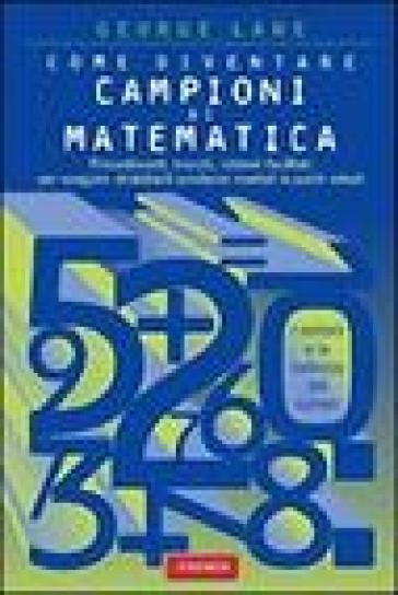Come diventare campioni di matematica - George Lane pdf epub
