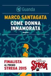 Marco Santagata, Come donna innamorata