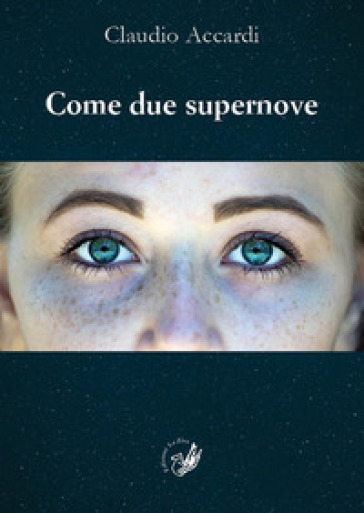 Come due supernove - Claudio Accardi |
