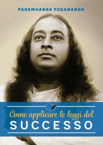 Come essere una persona di successo - Paramhansa Yogananda  