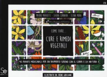 Come fare... Cure e rimedi vegetali - Mauro Mariotti | Ericsfund.org