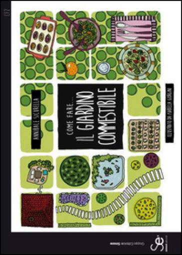 Come fare... Il giardino commestibile - Annibale Sicurella | Thecosgala.com