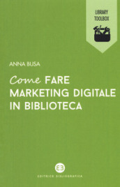 Come fare marketing digitale in biblioteca