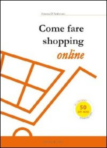 Come fare shopping online - Simona D'Ambrosio |