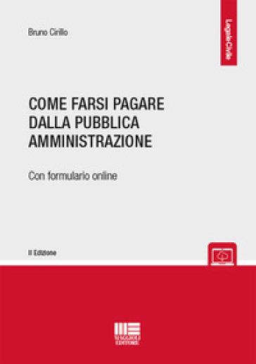 Come farsi pagare dalla Pubblica Amministrazione - Bruno Cirillo | Ericsfund.org