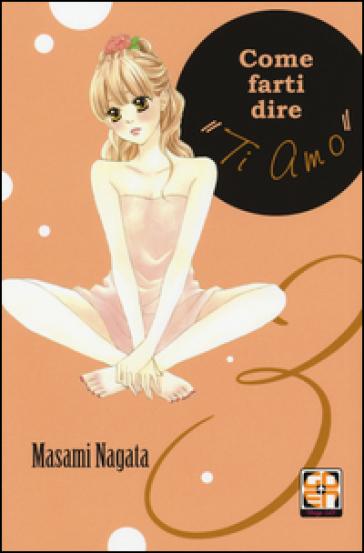 Come farti dire «ti amo». 3. - Masami Nagata |