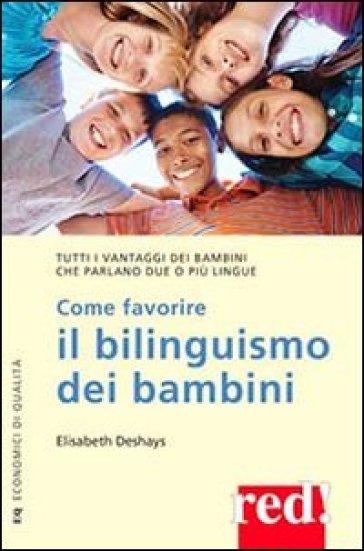 Come favorire il bilinguismo dei bambini - Elisabeth Deshays   Jonathanterrington.com