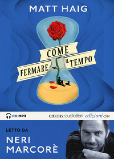 Come fermare il tempo letto da Neri Marcorè. Audiolibro. CD Audio formato MP3. Ediz. integrale - Matt Haig |