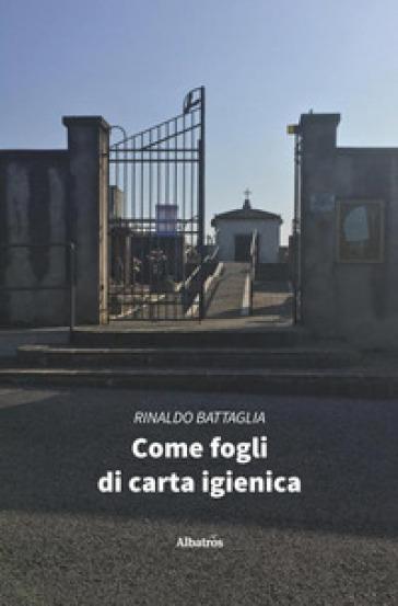 Come fogli di carta igienica - Rinaldo Battaglia | Kritjur.org