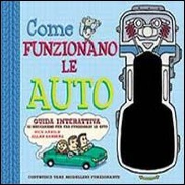 Come funzionano le auto. Libro pop-up. Con gadget