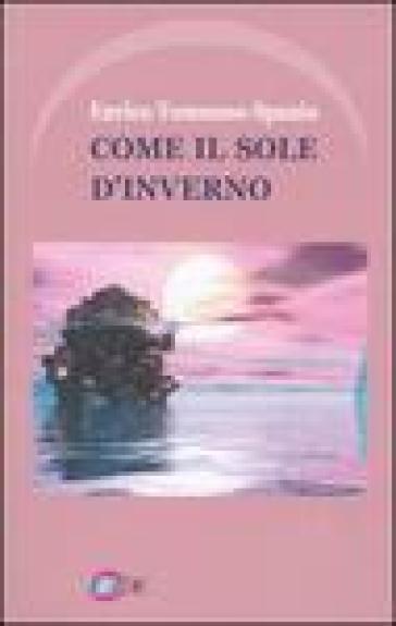 Come il sole d'inverno - Enrico T. Spanio | Kritjur.org