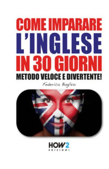 Come imparare l'inglese in 30 giorni. 2. - Federica Baglivo pdf epub