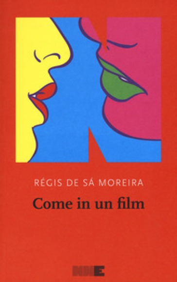Come in un film - Régis de Sà Moreira |