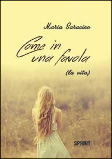 Come in una favola (la vita) - Maria Saracino | Kritjur.org