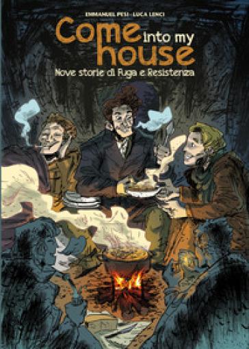 Come into my house. Nove storie di fuga e resistenza - Emmanuel Pesi |