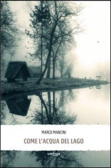 Come l'acqua del lago - Marco Mancini   Jonathanterrington.com