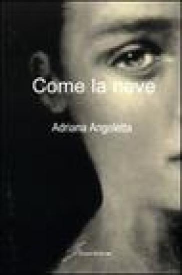Come la neve - Adriana Angoletta   Kritjur.org