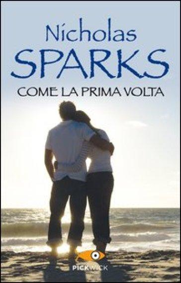 Come la prima volta - Nicholas Sparks  