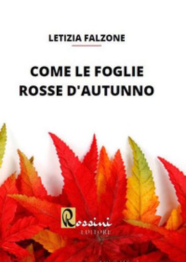 Come le foglie rosse d'autunno - Letizia Falzone   Rochesterscifianimecon.com