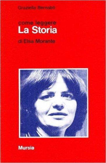 Come leggere «La storia» di Elsa Morante - Graziella Bernabò Secchi | Rochesterscifianimecon.com