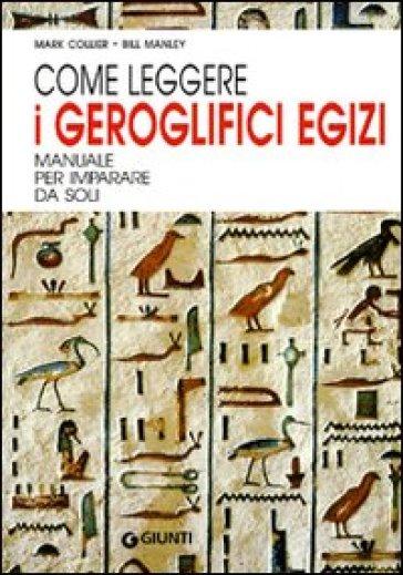 Come leggere i geroglifici egizi mark collier bill for Come leggere i progetti