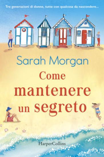 Come mantenere un segreto - Sarah Morgan   Rochesterscifianimecon.com