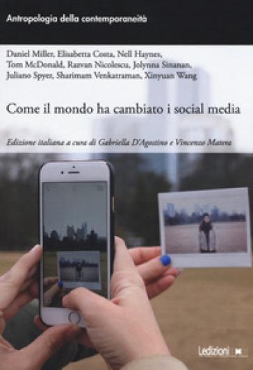 Come il mondo ha cambiato i social media - G. D'Agostino | Thecosgala.com
