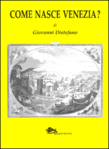 Come nasce Venezia? - Giovanni Distefano |