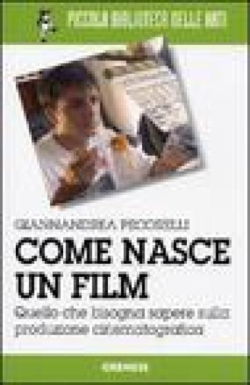 Come nasce un film. Quello che bisogna sapere sulla produzione cinematografica - Giannandrea Pecorelli | Jonathanterrington.com