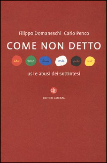 Come non detto. Usi e abusi dei sottintesi - Filippo Domaneschi | Thecosgala.com
