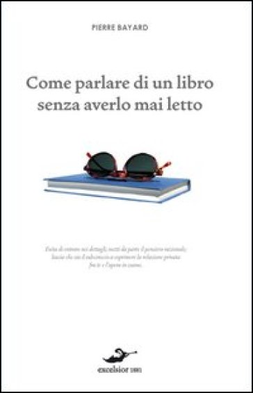 Come parlare di un libro senza averlo mai letto pierre bayard libro mondadori store - Come trovare un amica di letto ...