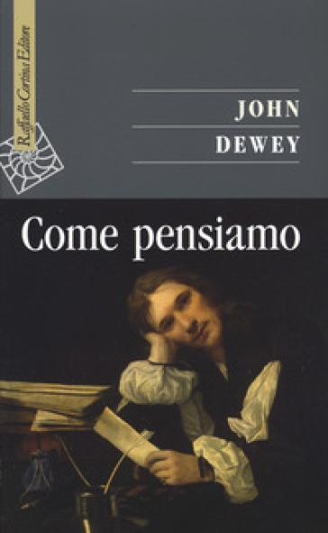 Come pensiamo - John Dewey | Ericsfund.org