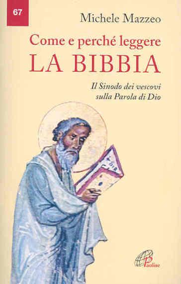 Come e perché leggere la Bibbia. Il Sinodo dei vescovi sulla Parola di Dio - Michele Mazzeo | Jonathanterrington.com