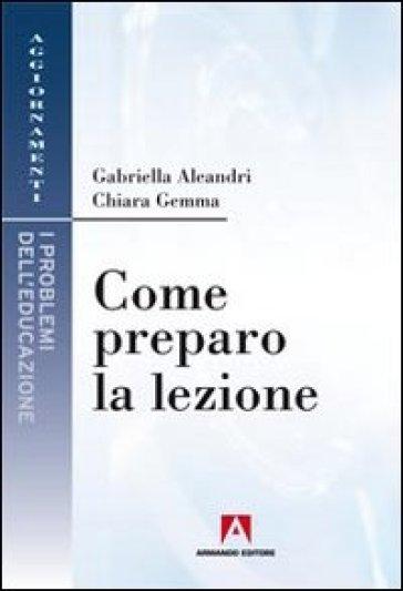 Come preparo la lezione - Gabriella Aleandri |